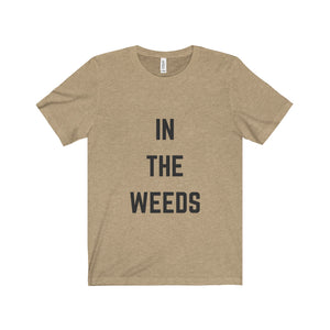 In the Weeds Tee