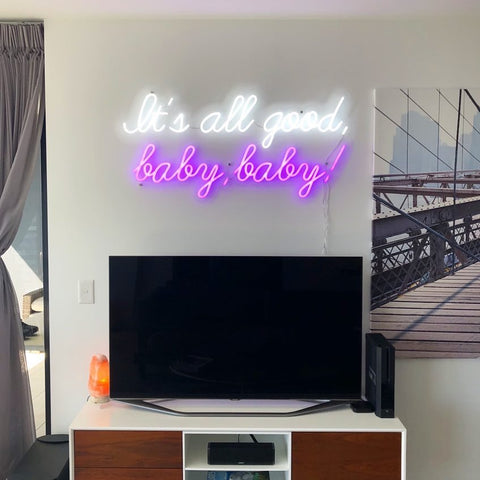 It's all good baby baby custom neon