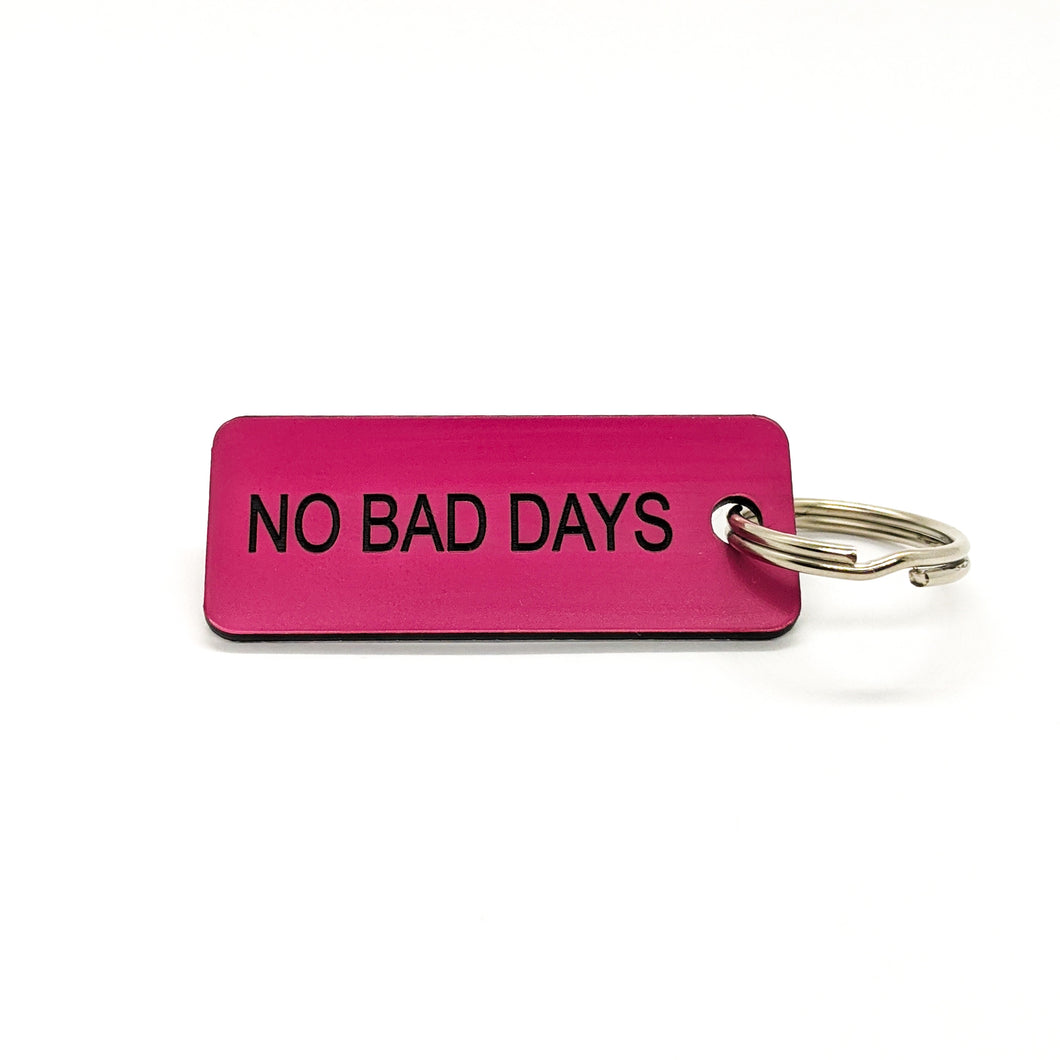 NO BAD DAYS • Key Tag