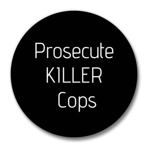 Prosecute Killer Cops Button