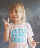 """LITTLE PINK REBEL"" KIDS T-SHIRT"