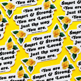 """LOVED JUST THE WAY YOU ARE""  3 PACK STICKERS"