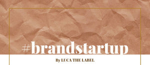 #brandstartup with Luca The Label