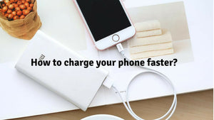 How to charge your phone faster?