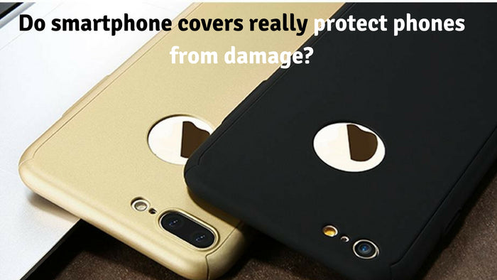 Do smartphone covers really protect phones from damage?