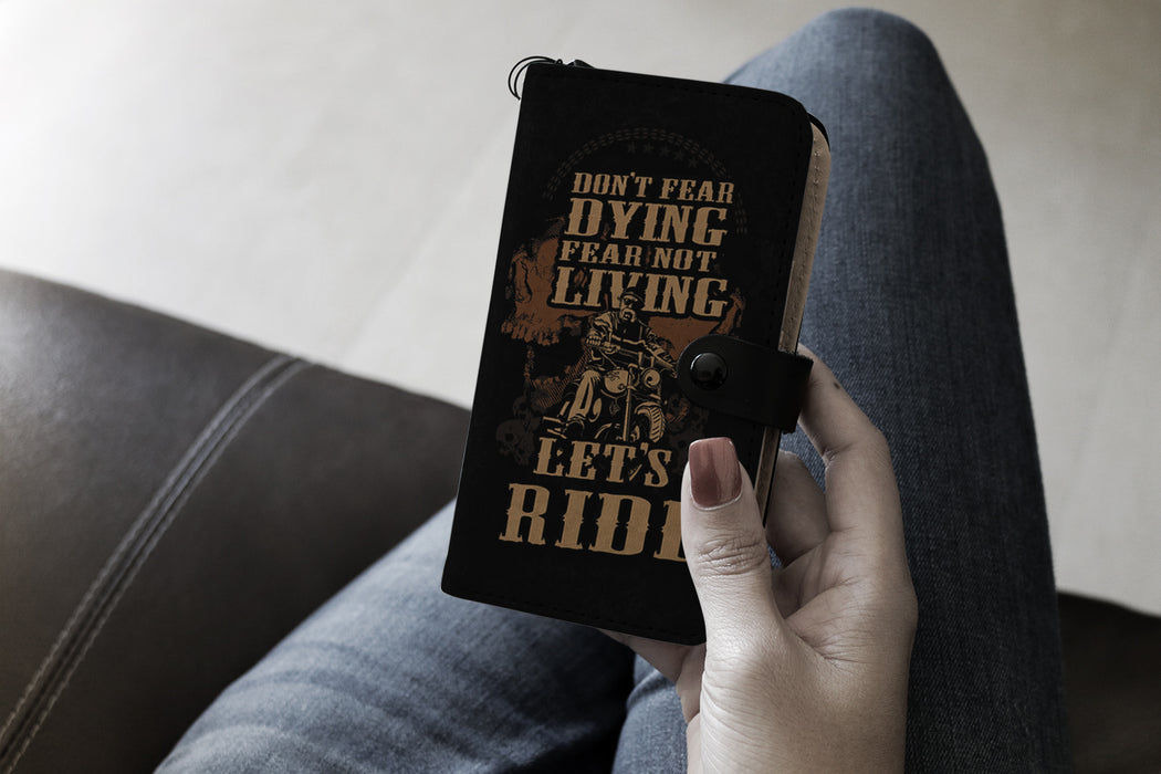 Don't fear dying fear not living let's ride - wallet case