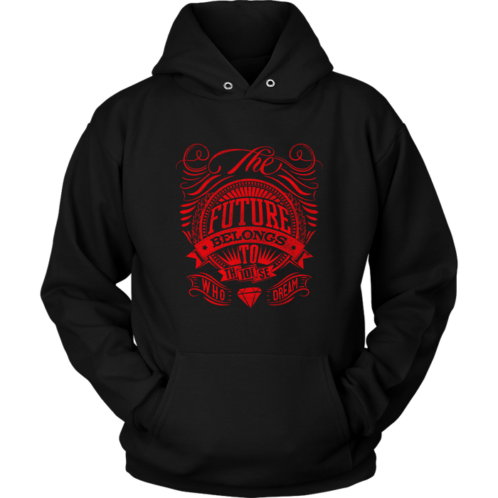 Future belong to those who dream - Unisex Hoodie