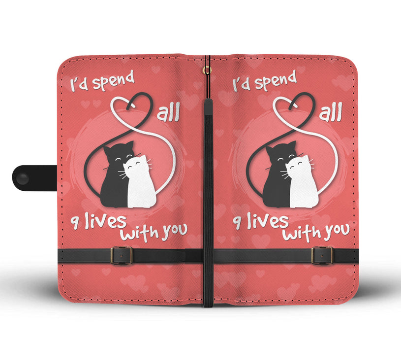 I'd spend all 9 lives with you - wallet case