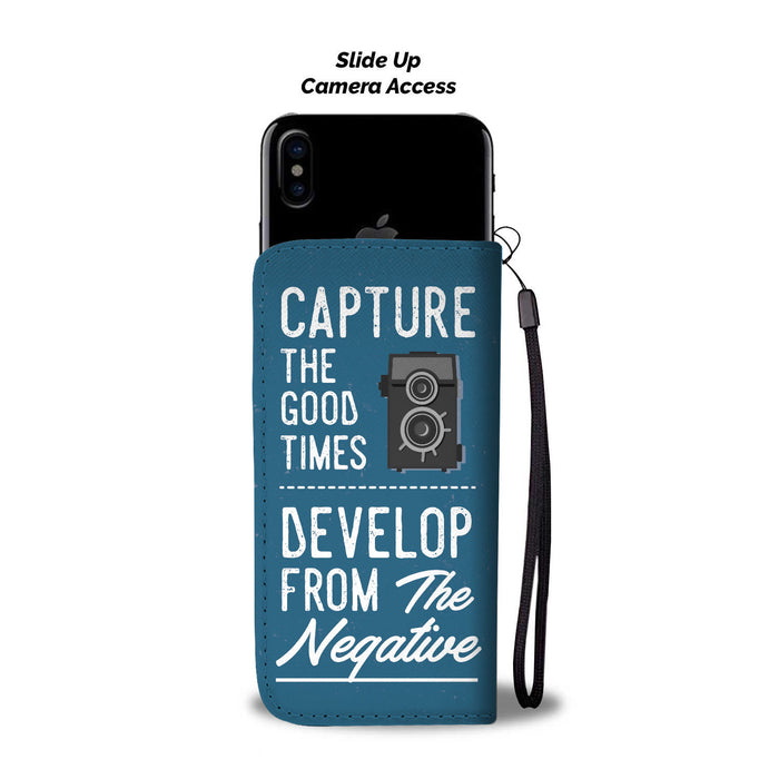 Capture the good times - develop from the negative - Wallet Case