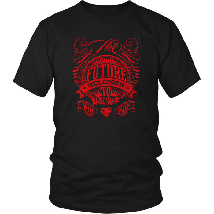 Future belong to those who dream - District Unisex Shirt