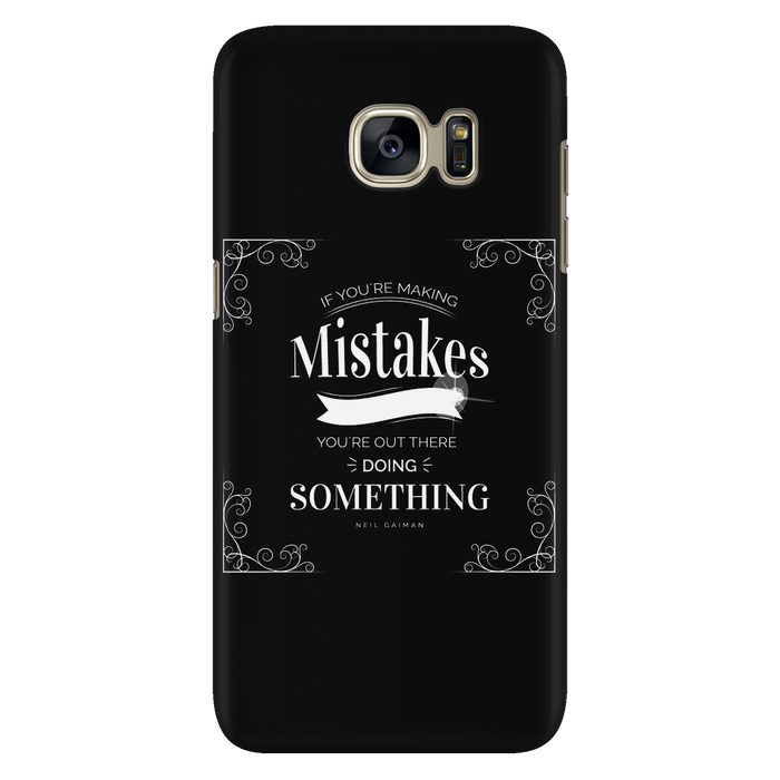 If you're making mistakes you're out there doing something - iPhone and Samsung Cases