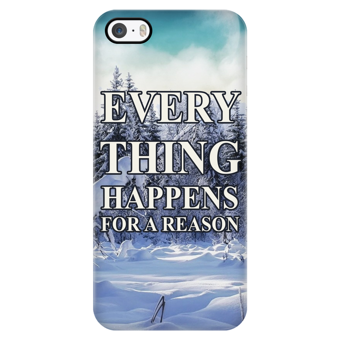 Everything Happens for a reason - Phone cases