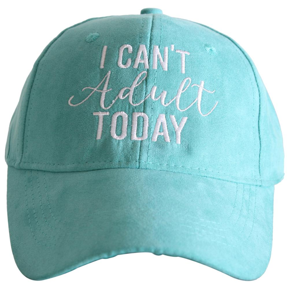 Can't Adult Today Hat