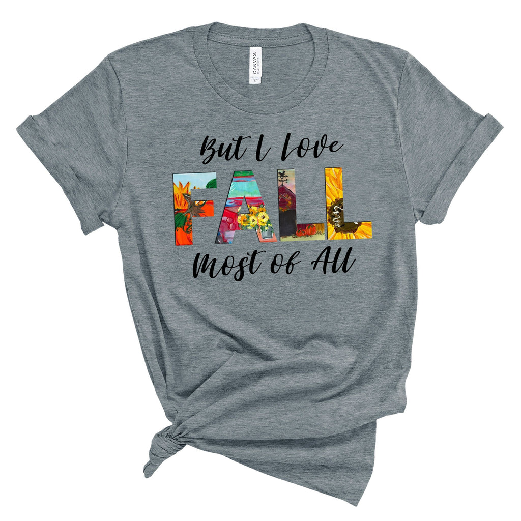 Fall Most Of All Tee