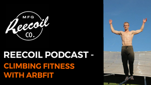Climbing Fitness with ARB FIT, Kyle Gervis - REECOIL Podcast Episode 1