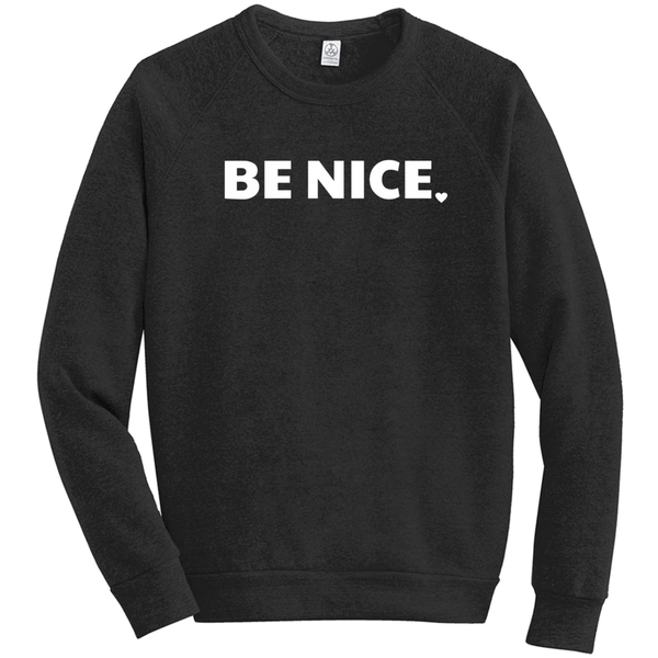 Be Nice Eco-Fleece Sweatshirt
