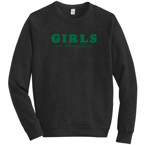 Girls Can do Anything Eco-Fleece Sweatshirt