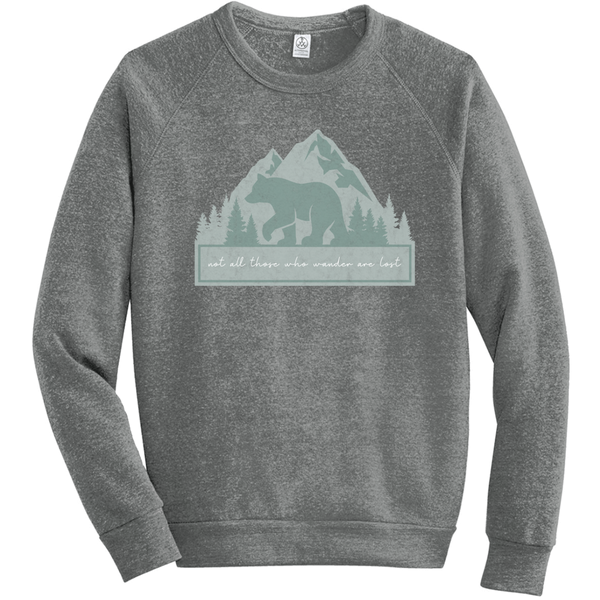 Not all those who Wander are Lost Sweatshirt