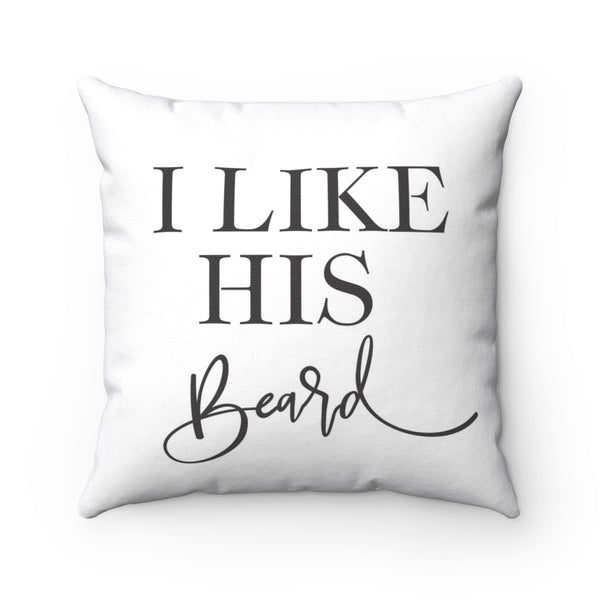 I Like His Beard Pillow