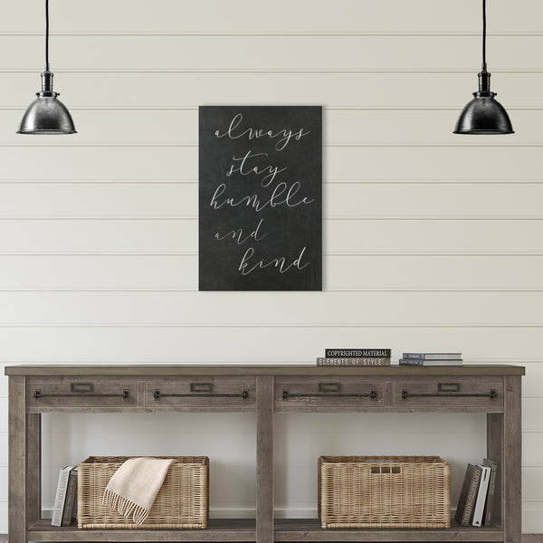 Always Stay Humble and Kind Chalkboard Canvas