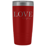 Love Reigns Laser Etched Tumbler