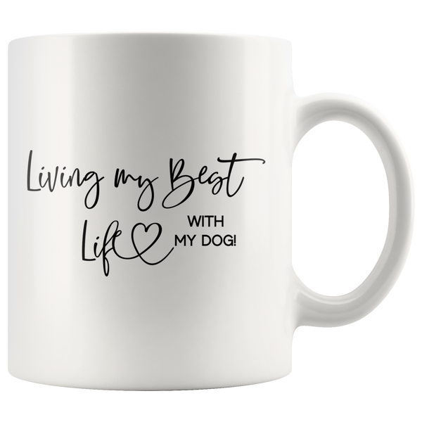 Living my Best Life with my Dog Coffee Mug