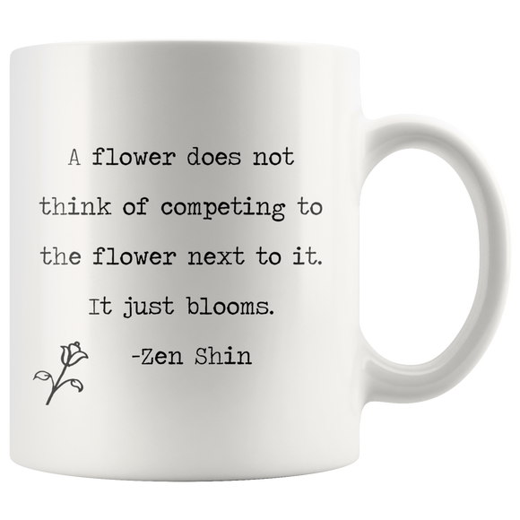 A Flower Does Not Compete Coffee Mug