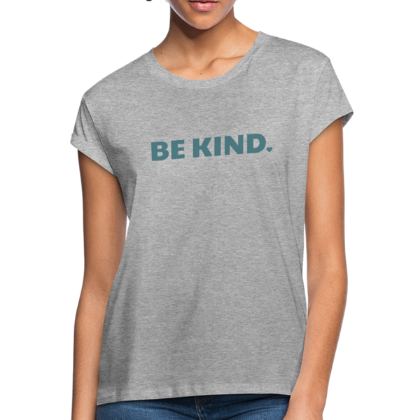 Be Kind Relaxed Fit T-Shirt - heather gray