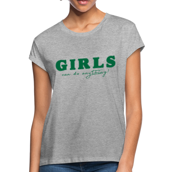 Girls Can Do Anything Women's Relaxed Fit T-Shirt - heather gray
