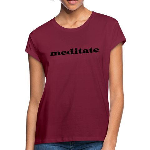 Meditate Women's Relaxed Fit T-Shirt - burgundy