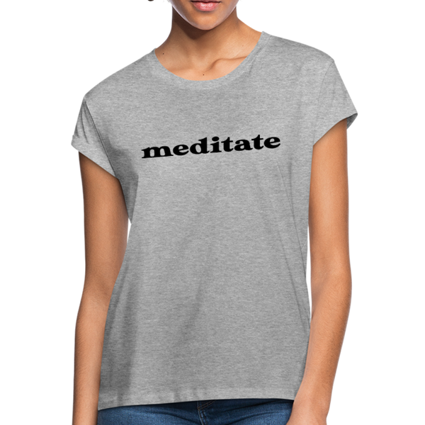 Meditate Women's Relaxed Fit T-Shirt - heather gray
