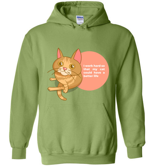 Cat Mom Unisex Hoodie I Work Hard So That My Cat Could Have A Better Life S-2XL-hoodie-Kiwi-S-Kucicat