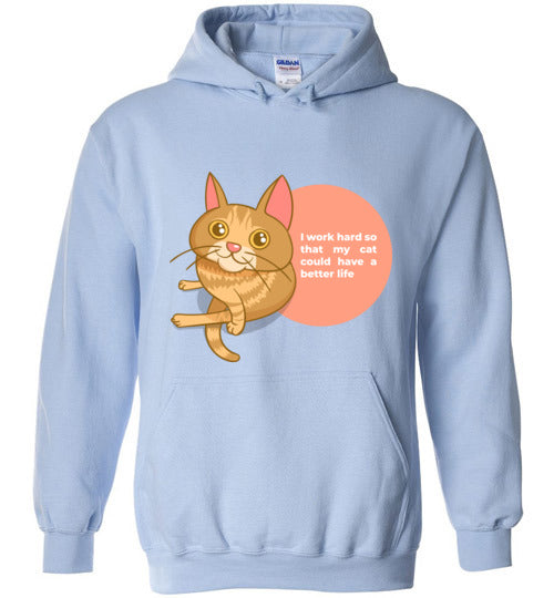 Cat Mom Unisex Hoodie I Work Hard So That My Cat Could Have A Better Life S-2XL