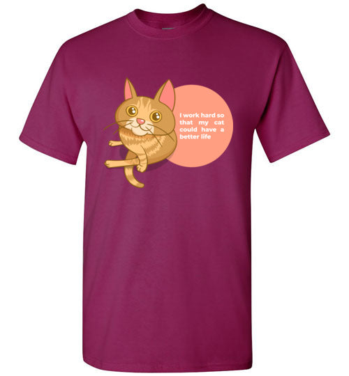 Cat Mom Men's T-shirt I Work Hard So That My Cat Could Have A Better Life S-2XL-T-shirt-Berry-S-Kucicat