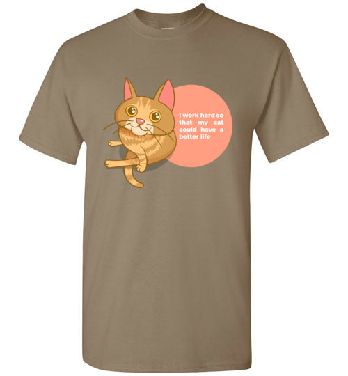 Cat Mom Men's T-shirt I Work Hard So That My Cat Could Have A Better Life S-2XL-T-shirt-Brown Savana-S-Kucicat