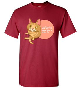 Cat Mom Men's T-shirt I Work Hard So That My Cat Could Have A Better Life S-2XL
