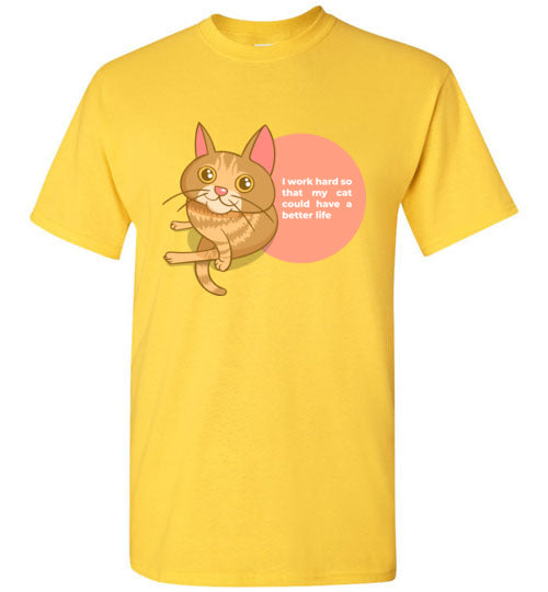 Cat Mom Kids T-shirt I Work Hard So That My Cat Could Have A Better Life S-XL