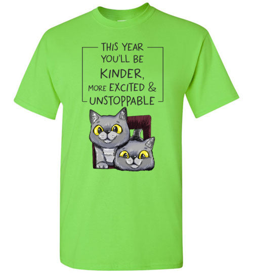 Exo and Exi the Excited Cats This Year You'll be Kinder, More Excited & Unstoppable Motivational Men's T-shirt S-2XL-T-shirt-Kucicat