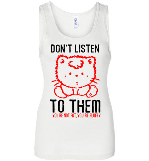 Don't Listen to Them You're Not Fat You're Not Fluffy Cat Women's Tank Top-Tank Top-White-S-Kucicat
