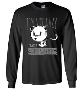 I'm Not Lazy I'm Just in Energy Saving Mode Funny Cat Long Sleeve T-shirt-Kucicat