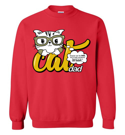 Cat Dad Unisex Sweatshirt Anyone Can Be A Dad, But It Took Someone Special to be a Cat Daddy S-2XL-sweatshirt-[Color]-[Size]-[Material]-Kucicat