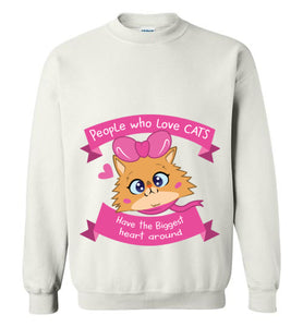 Lolo Quotes - People who Love Cats Have The Biggest Heart Around Unisex Sweatshirt S-2XL-sweatshirt-[Color]-[Size]-[Material]-Kucicat