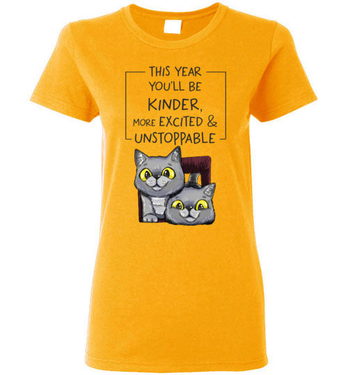 Exo and Exi the Excited Cats This Year You'll be Kinder, More Excited & Unstoppable Motivational Women's T-shirt S-2XL-T-shirt-Kucicat