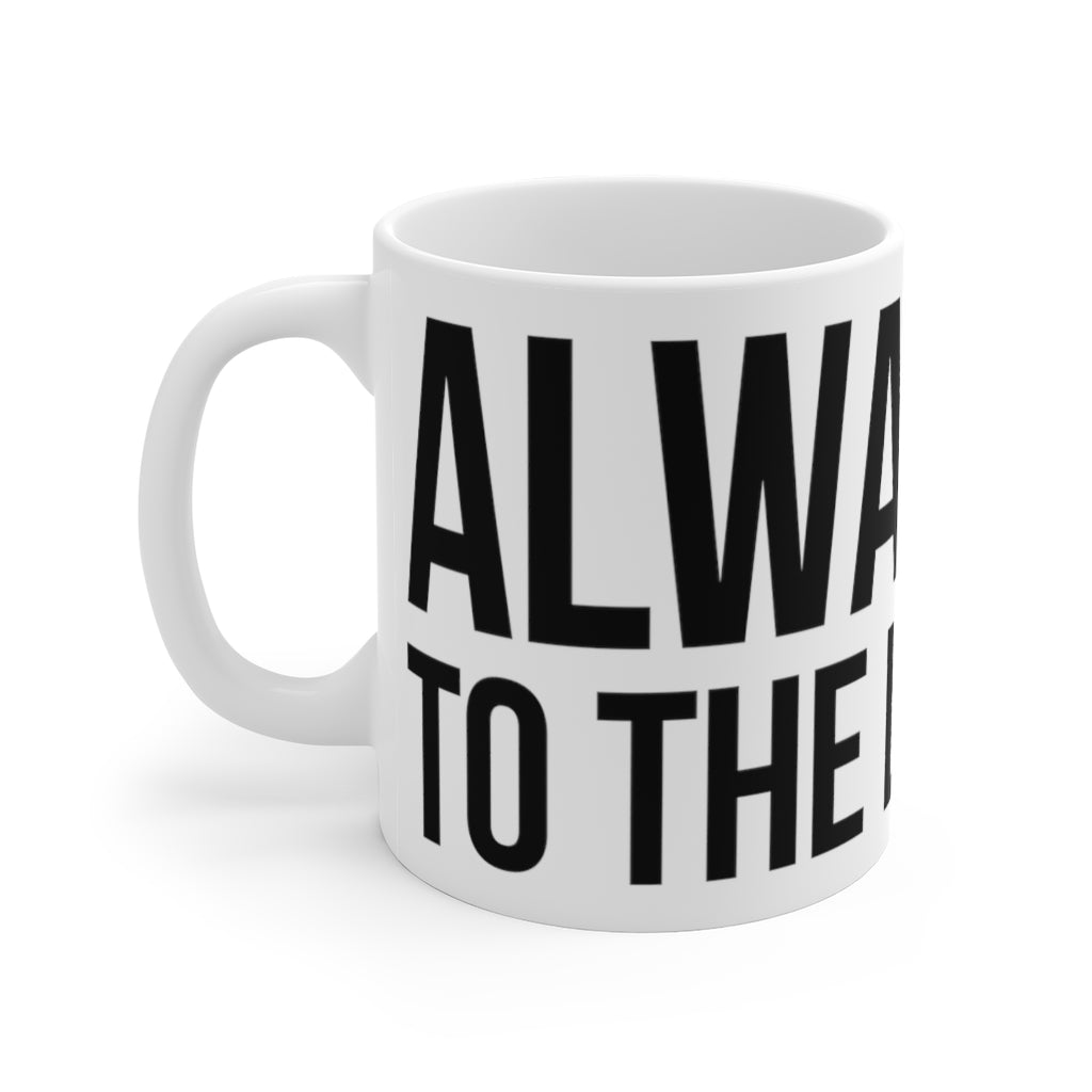 Always To The Left 11oz Mug
