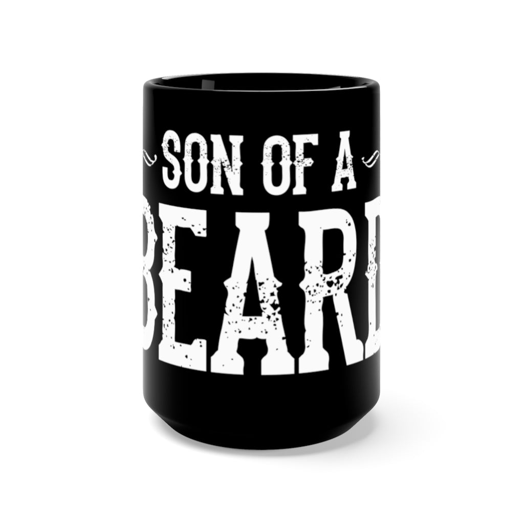 Son of a beard BIG ASS MUG