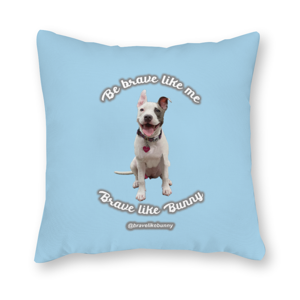 Bunny - Brave Like Me, Brave Like Bunny Official Pillowcase