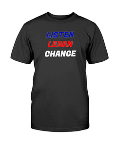 LISTEN LEARN CHANGE Originals Unisex T-Shirt