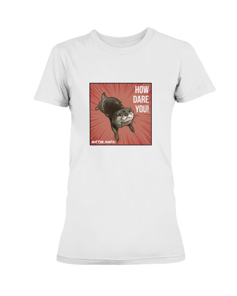 Grumpy Gonta - How Dare You! Ladies T-Shirt