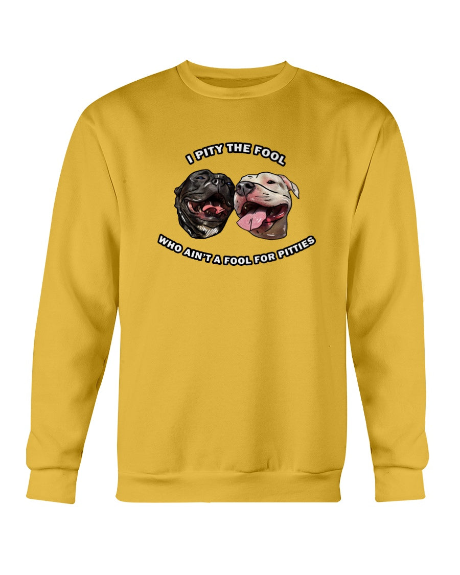 Goatie & Roo @ataleof2pitties - I Pity The Fool Sweatshirt