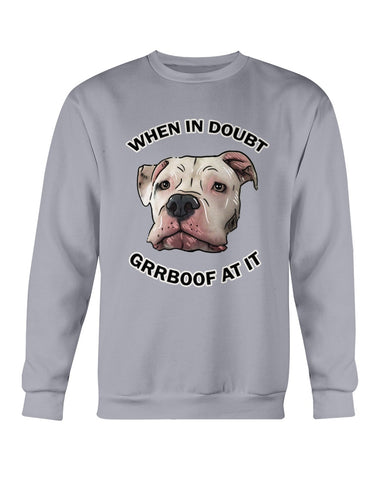 Mayor Roo @ataleof2pitties - When In Doubt Grrboof At It Sweatshirt